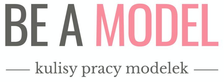 BE A MODEL - Kulisy pracy modelek